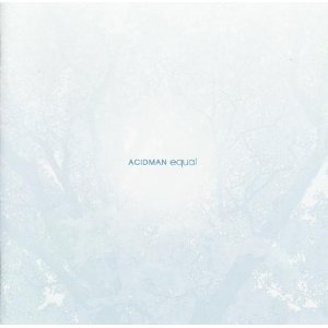 ACIDMAN 3rd Album : equal (2004)