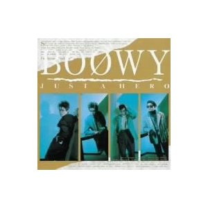 BOOWY 4th Album : JUST A HERO(紙ジャケット仕様)