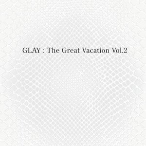 GLAY Best : THE GREAT VACATION VOL.2~SUPER BEST OF GLAY~(初回限定盤A)(DVD付)(2009)